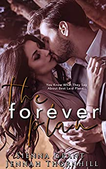 The Forever Plan: Book 1 of The Forever Duet by [Sienna Grant, Jennah Thornhill]