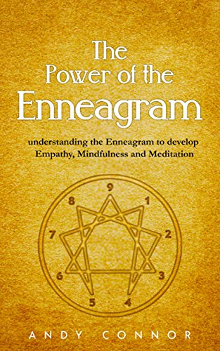 The Power of the Enneagram: Understanding the Enneagram to Develop Empathy, Mindfulness and Meditati
