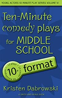 Ten-Minute Comedy Plays for Middle School/10+ Format Volume 6