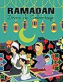 Ramadan Livre de Coloriage: Mon livre de Ramadan. Livre de coloriage et d'apprentissage pour enfants et adultes pour rendre ce Ramadan parfait. ... amusant et éducatif pour le Ramadan. Pages A4
