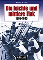 Die leichte und mittlere Flak: 1906-1945