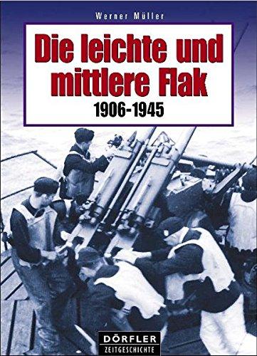 Die leichte und mittlere Flak 1906-1945