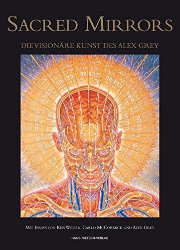 Sacred Mirrors: Die visionäre Kunst des Alex Grey