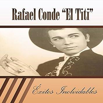 Rafael Conde 'El Titi' - Éxitos Inolvidables