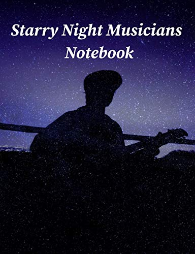 Starry Night Musicians Notebook: Blank Writing Book (The writing collection)