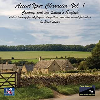 Accent Your Character Volume 1 - Cockney and the Queen's English (Volume 1)