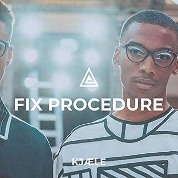 Fix Procedure