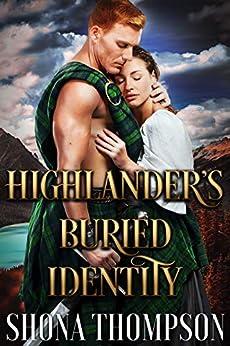 Highlander's Buried Identity: Scottish Medieval Highlander Romance (Highlanders of Clan Craig Book 1) by [Shona Thompson]