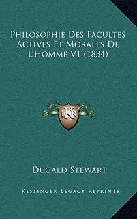 Philosophie Des Facultes Actives Et Morales de L'Homme V1 (1834)