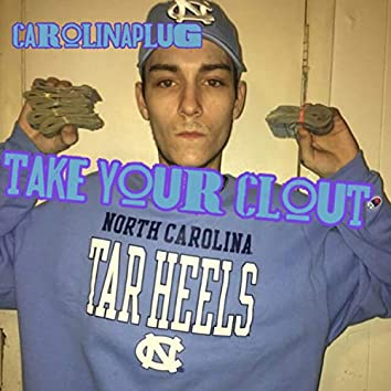 Take Your Clout