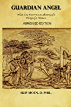 Guardian Angel ABRIDGED Edition: What You Must Know about God's Design for Women