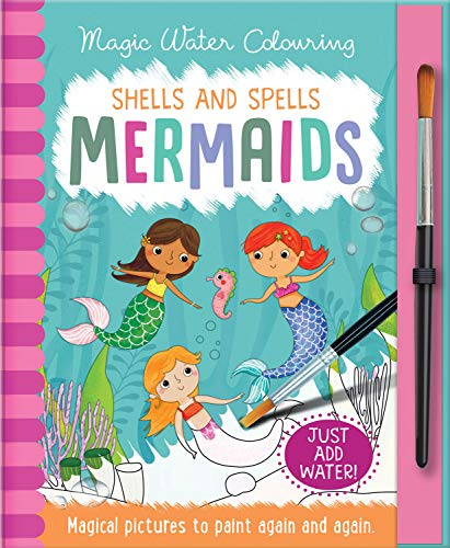 Copper, J: Shells and Spells - Mermaids (Magic Water Colouring)