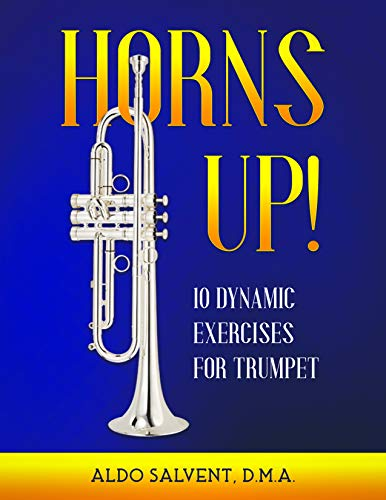 Horns Up! 10 Dynamic Exercises for Trumpet (English Edition)