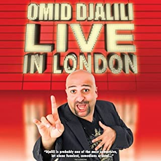 Omid Djalili: Live in London                   By:                                                                                                                                 Omid Djalili                           Length: 1 hr and 18 mins     16 ratings     Overall 4.6