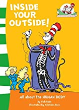 Inside Your Outside!: All about the HUMAN BODY (The Cat in the Hat's Learning Library, Book 10)