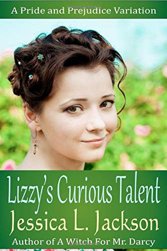 Compare Textbook Prices for Lizzy's Curious Talent: A Pride and Prejudice Variation  ISBN 9781926467252 by Jackson, Jessica L.