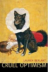Cruel Optimism by Lauren Berlant (2011-10-27) Paperback