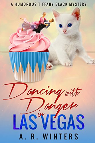 Dancing With Danger in Las Vegas: A Humorous Tiffany Black Mystery (Tiffany...