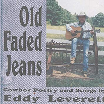 Old Faded Jeans (Cowboy Poetry & Songs)