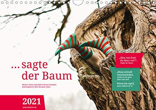 … sagte der Baum (Wandkalender 2021 DIN A4 quer)
