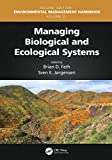Managing Biological and Ecological Systems (Environmental Management Handbook, Second Edition, Six-Volume Set)