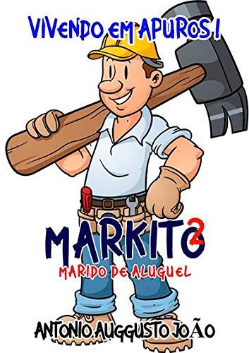 Markito - Marido De Aluguel (Portuguese Edition)