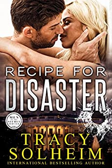 Recipe for Disaster (Men of the Secret Service Book 1) by [Tracy Solheim]