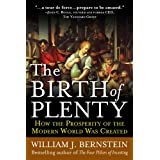 The Birth of Plenty: How the Prosperity of the Modern World was Created (English Edition)