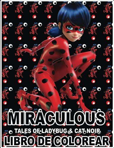 Libro de colorear Miraculous Tales of Ladybug and Cat Noir: Más de 90 ilustraciones hermosas y de alta calidad, páginas para colorear relajantes de ... de libros para colorear y fotos de personajes