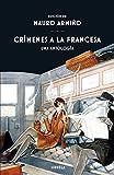 Crímenes a la francesa: Una antología: 367 (Libros del Tiempo)...