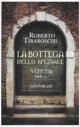 La bottega dello speziale. Venetia 1118 d. C.