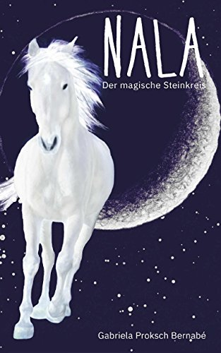 NALA - Der magische Steinkreis: Eine Pferdegeschichte
