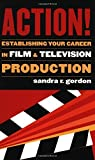 Action!: Establishing Your Career in Film and Television Production (Applause Books) (English Edition)
