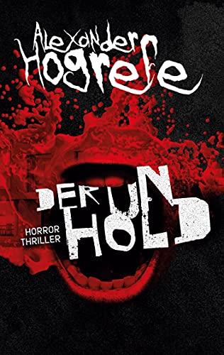 Der Unhold: Horrorthriller von [Alexander Hogrefe]
