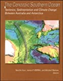 The Cenozoic Southern Ocean: Tectonics, Sedimentation, and Climate Change Between Australia and Antarctica (Geophysical Monograph Series)