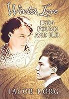 Winter Love: Ezra Pound and H.D