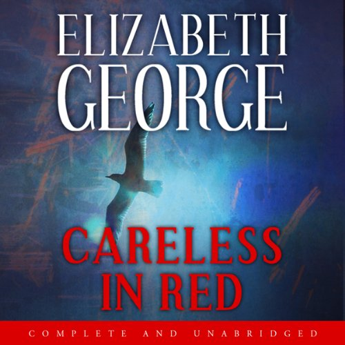 Careless in Red                   By:                                                                                                                                 Elizabeth George                               Narrated by:                                                                                                                                 Crispin Redman                      Length: 21 hrs and 44 mins     17 ratings     Overall 4.4