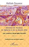 Histoire de l'oulous de Djötchi et de la Horde d'Or - Aux sources du peuple kazakh