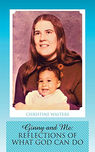 Book: Ginny and Me - Reflections of What God Can Do by Christine Walters