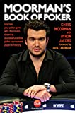 Moorman, C: Moorman's Book of Poker: Improve your poker game with Moorman1, the most successful online poker tournament player in history