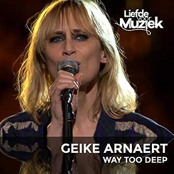 Way Too Deep (Uit Liefde Voor Muziek) (Live)