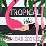 Tropical Vibes Calendar 2021-2022: April 2021 - June 2022 Square Photo Book Monthly Planner Mini Flamingo Calendar With Inspirational Quotes