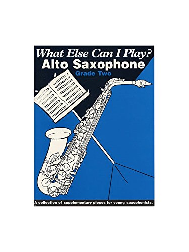 Wat kan ik nog meer spelen? Alto Saxofoon Grade Twee. Bladmuziek voor Alto Saxophone, Piano Begeleiding