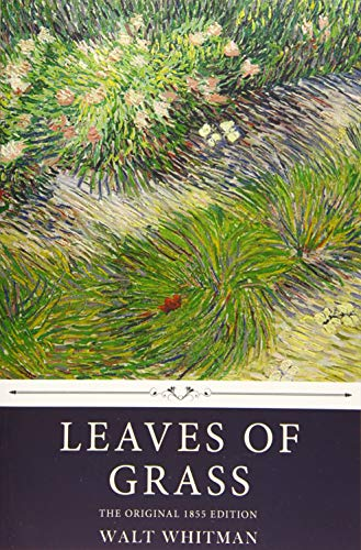 Leaves of Grass by Walt Whitman, The Original 1855 Edition