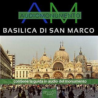 Basilica di San Marco                   Di:                                                                                                                                 Paolo Beltrami                               Letto da:                                                                                                                                 Elena De Bertolis                      Durata:  37 min     1 recensione     Totali 5,0