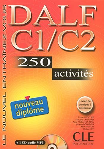 Nouveau DALF C1/C2 (1CD audio): Nouveau DALF C1/C2 - 250 Activites - Livre & CD MP (Nouvel Entrainez-Vous)