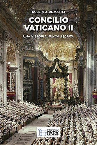 Concilio Vaticano II: Una historia nunca escrita (Spanish Edition)