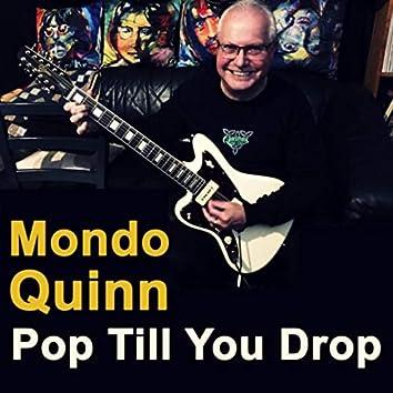 Pop Till You Drop