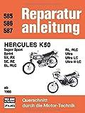 Hercules K 50  ab 1966: Super Sport, Sprint, SX, RX, SE, RE, SL, RLC, RL, RLC, Ultra, Ultra LC, Ultra II LC (Reparaturanleitungen) -