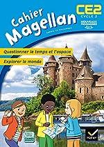 Magellan Questionner le temps et l'espace CE2 éd. 2016 - Cahier de l'élève de Sophie Le Callennec